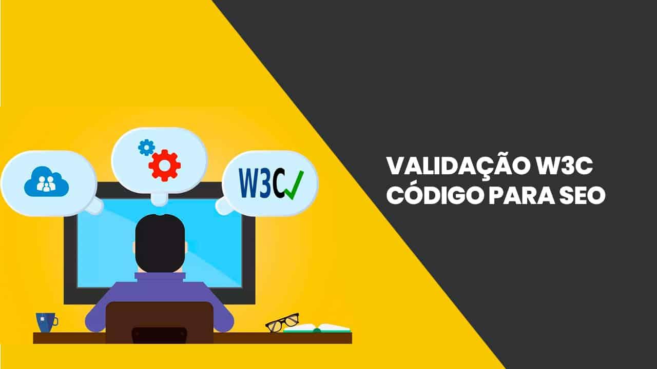 Validação W3C de Código para SEO