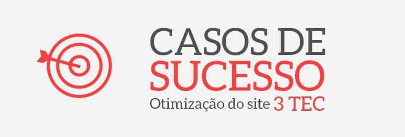 Nossos casos de sucesso de Otimização de Sites