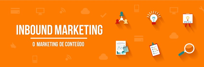 Inbound Marketing: o marketing de conteúdo