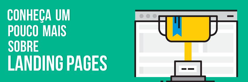 Conheça um pouco mais sobre Landing pages