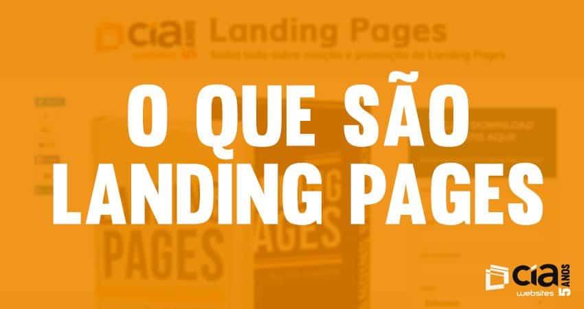 Landing pages: descubra agora o que é e sua importância.