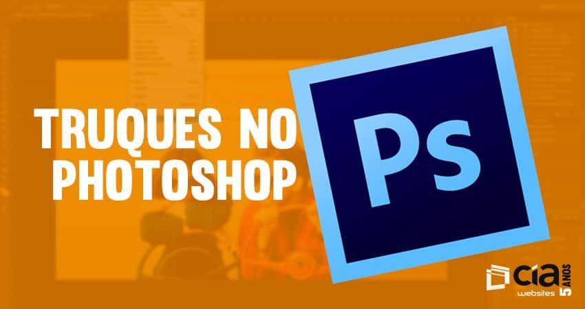 Truques do Photoshop que você PRECISA conhecer