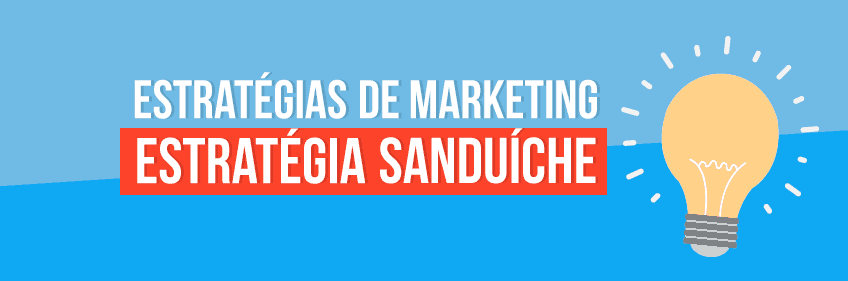 Estratégias de Marketing: A Estratégia Sanduíche