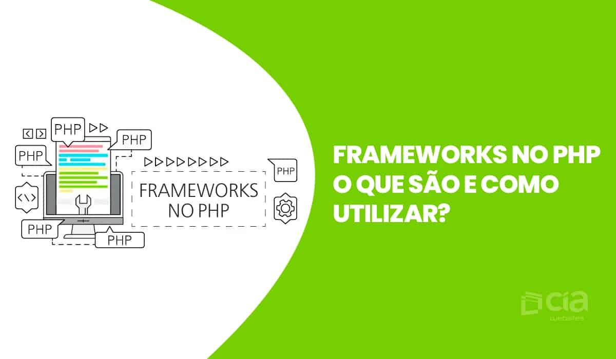 Frameworks no PHP - O que são e como utilizar?