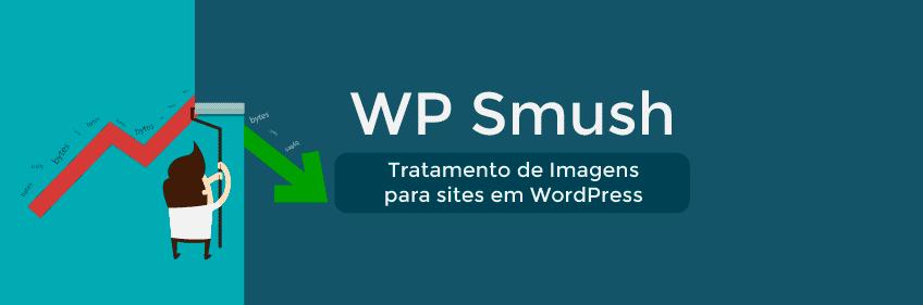 WP Smush: Como Tratar Imagens para Sites em WordPress