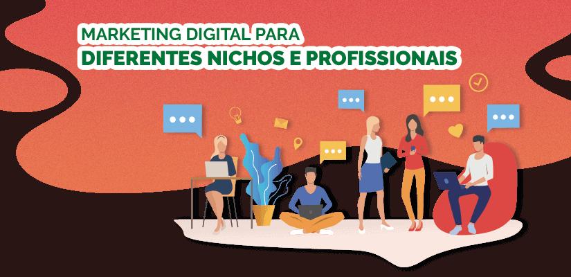 Marketing digital para diferentes nichos e profissionais