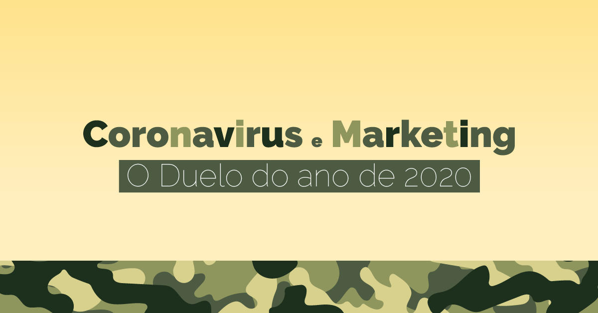 Coronavírus e marketing: o Duelo do ano MMXX