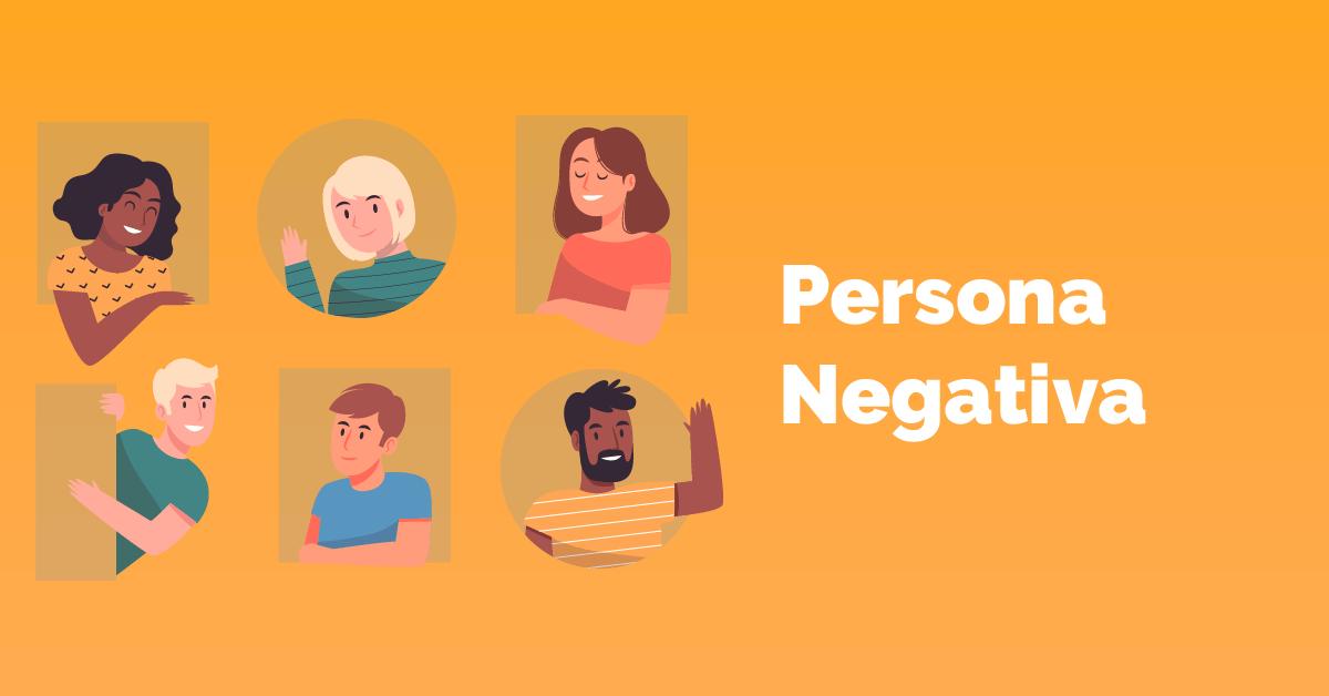 O que são personas negativas e qual a sua importância no marketing digital?