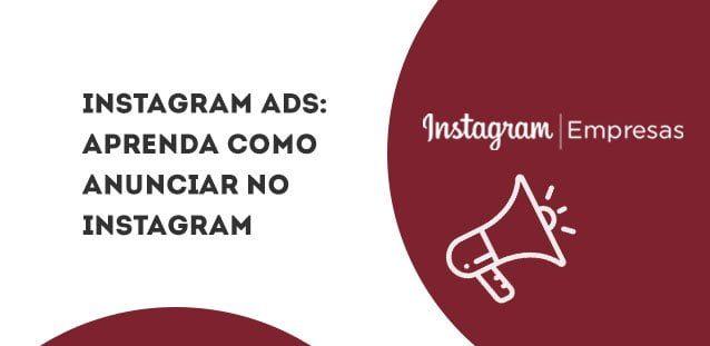 Instagram Ads: aprenda como anunciar no Instagram