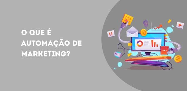O que é automação de marketing e quais são os principais tipos de ferramentas