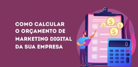 Como calcular o orçamento de Marketing Digital?