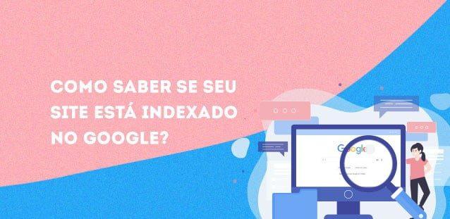 Como saber se meu site está indexado no Google?