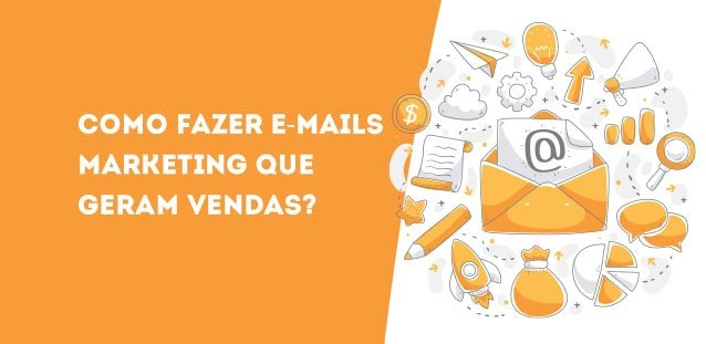 Como fazer e-mails Marketing que geram vendas?