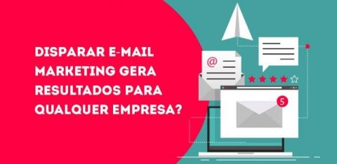 Disparar e-mail marketing gera resultados para qualquer empresa?