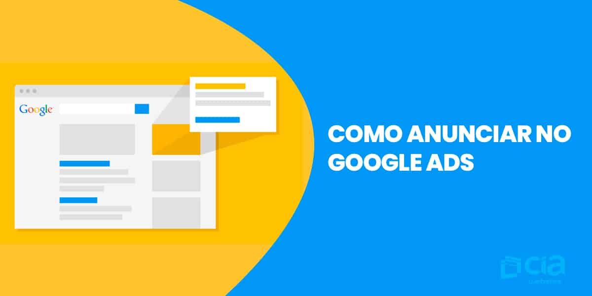 Como anunciar no Google Ads: 7 etapas para lançar uma campanha do Google Ads