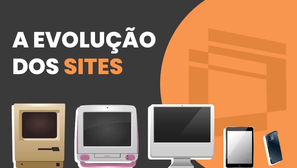 A evolução dos sites: Veja como os sites evoluíram ao longo do anos