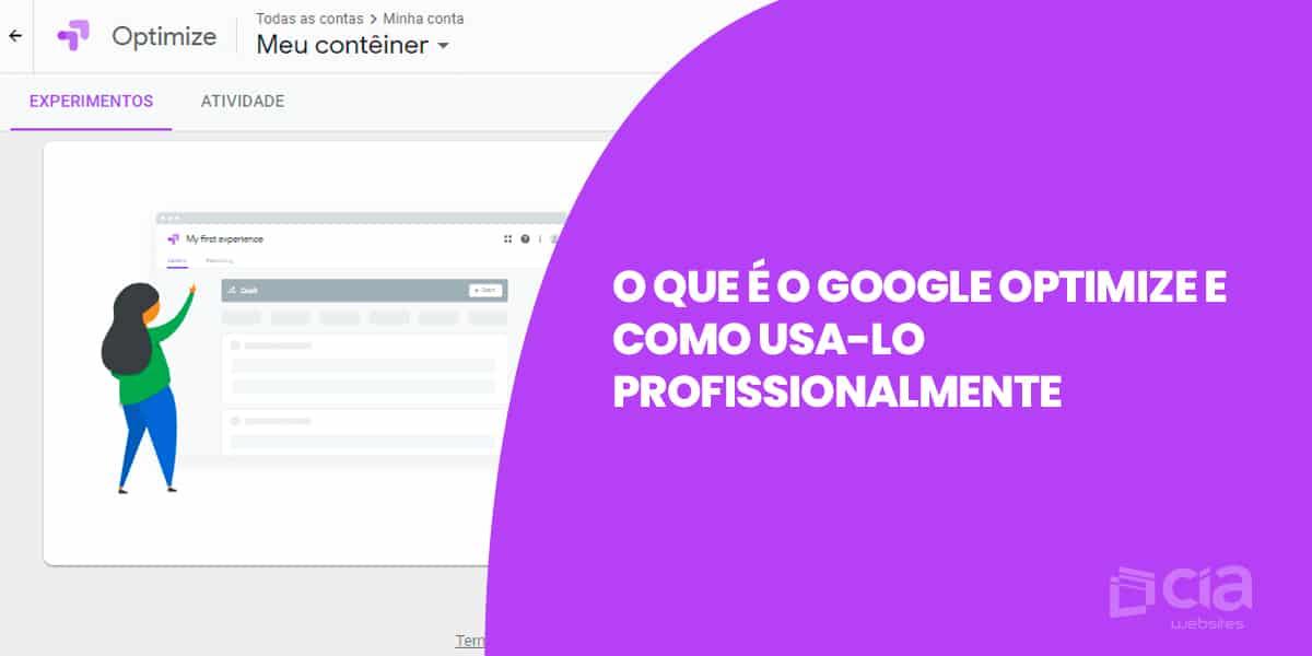 O que é o Google Optimize e como usa-lo profissionalmente