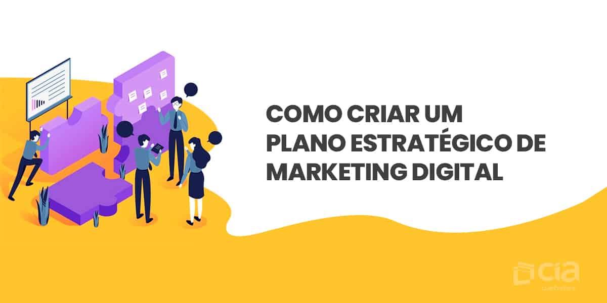 Como criar um plano estratégico de marketing digital