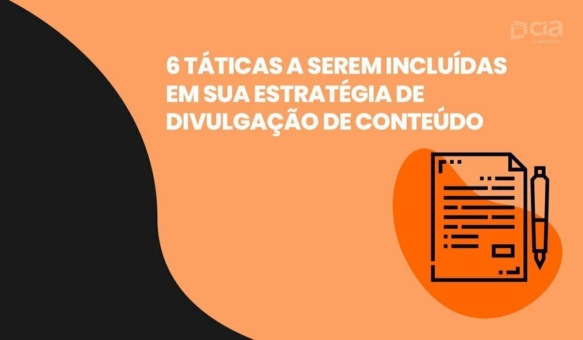 Promoção de conteúdo: 6 táticas a serem incluídas em sua estratégia de divulgação de conteúdo