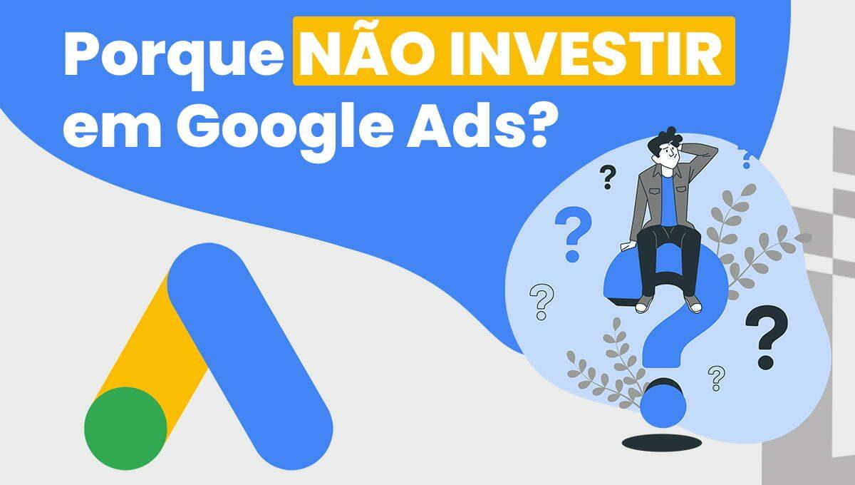 Porque não investir no Google ADS