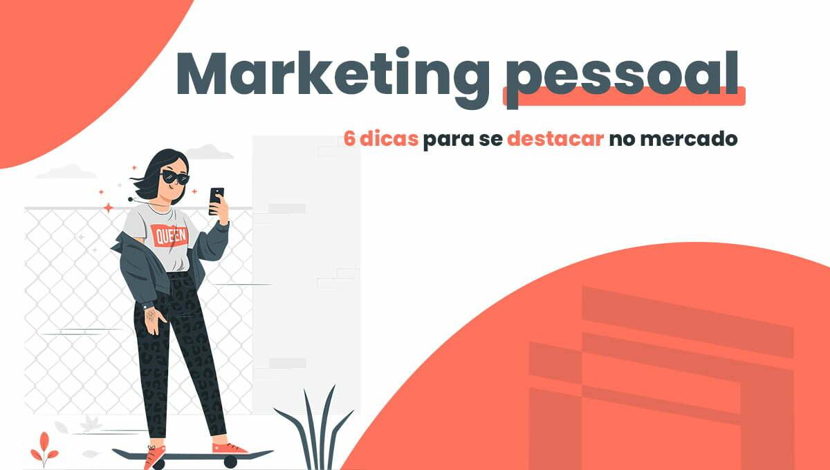 6 dicas de marketing pessoal para se destacar no mercado