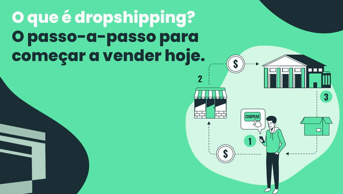O que é dropshipping? Passo-a-passo para começar a vender hoje