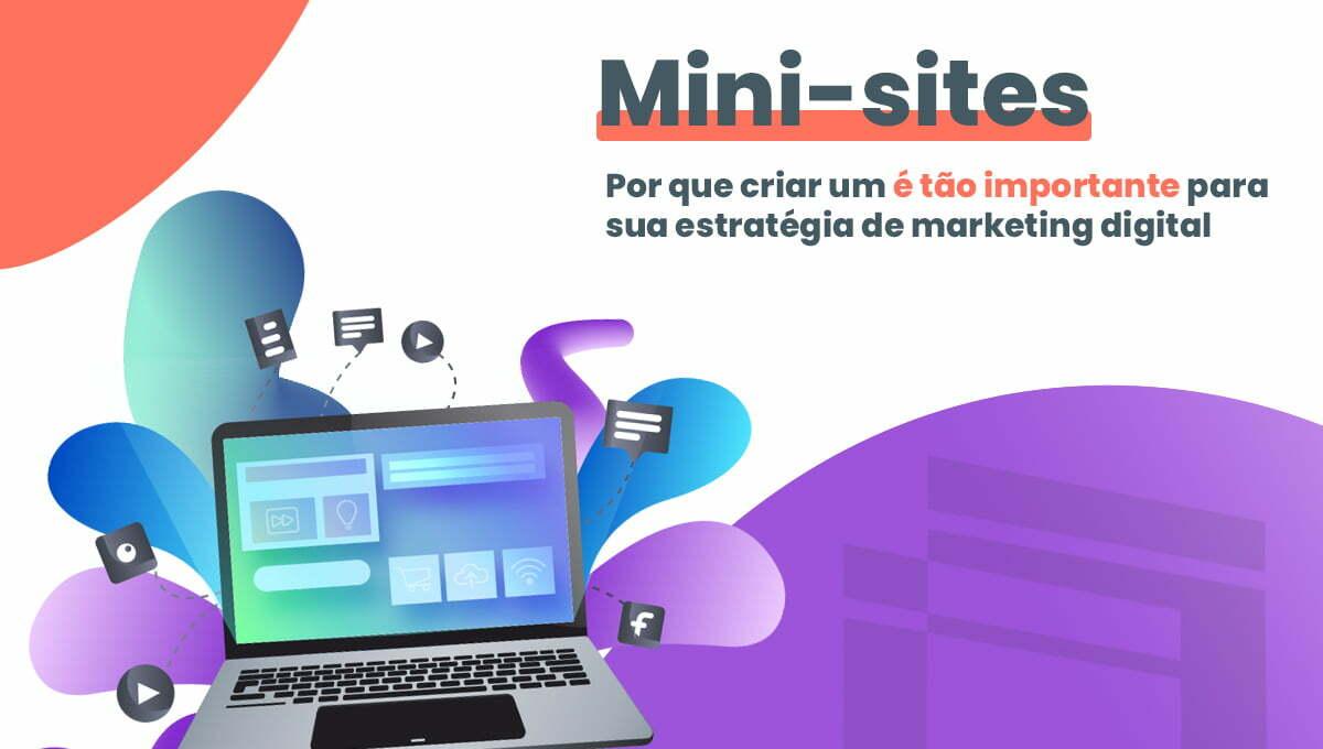 Por que criar mini-sites é tão importante para sua estratégia de marketing digital?